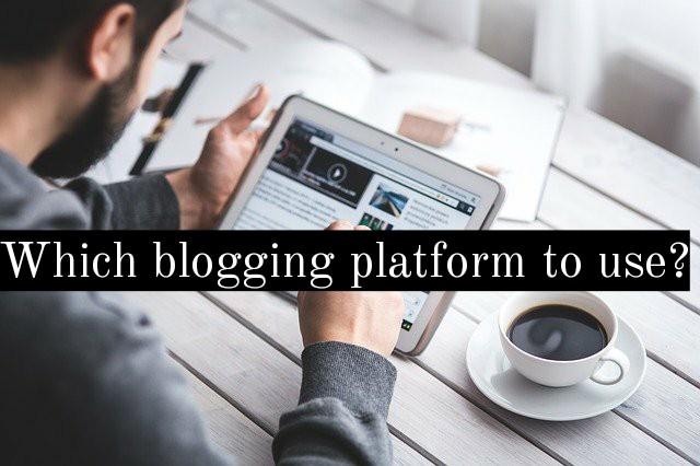 which blogging platform to choose