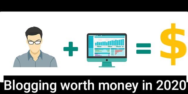 Blogging worth money in 2020