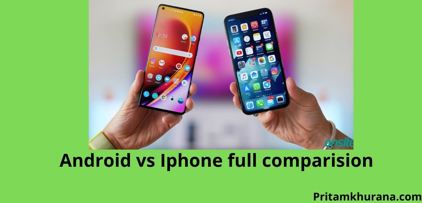 Android vs Iphone full comparision